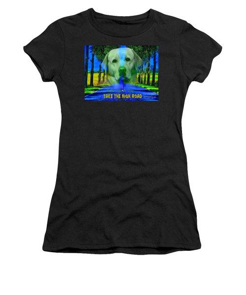 Take The High Road Women's T-Shirt