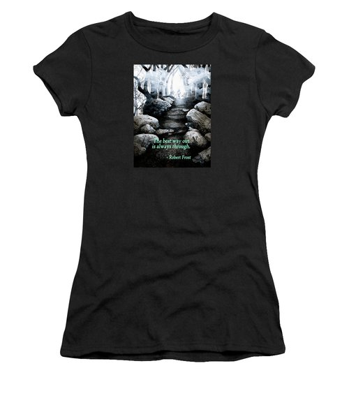 The Best Way Out Women's T-Shirt