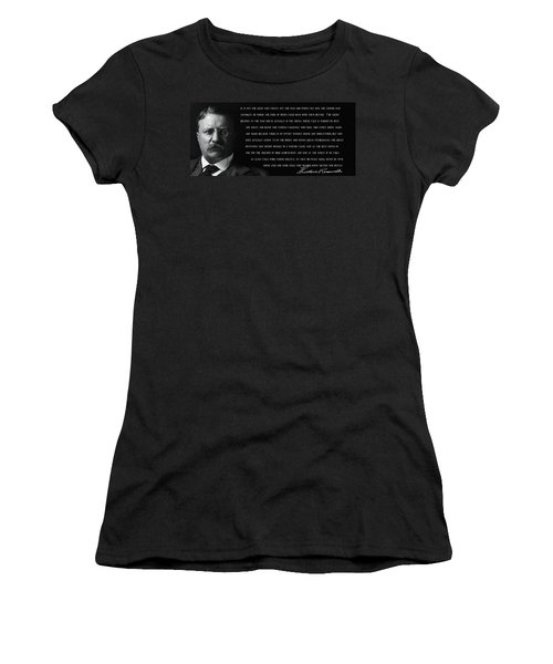 The Man In The Arena - Teddy Roosevelt 1910 Women's T-Shirt