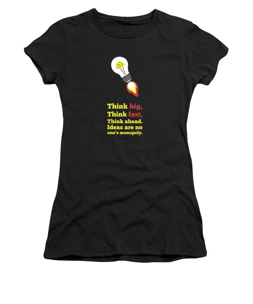 Think Big Think  Ahead Motivational Typography Art Inspirational Poster Women's T-Shirt