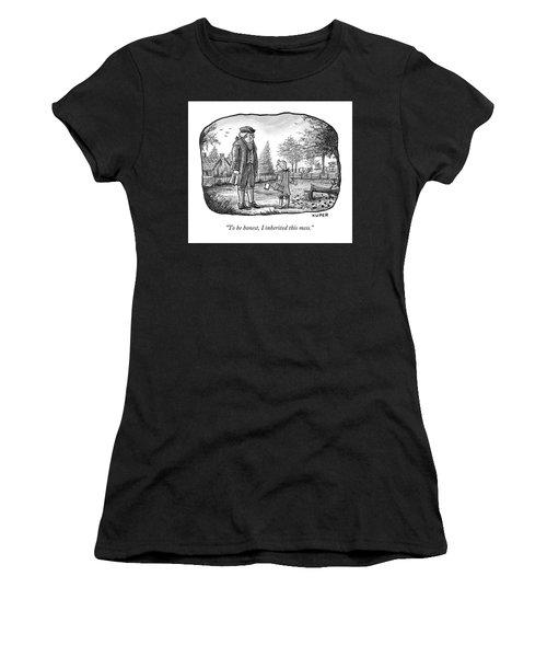 To Be Honest I Inherited This Mess Women's T-Shirt