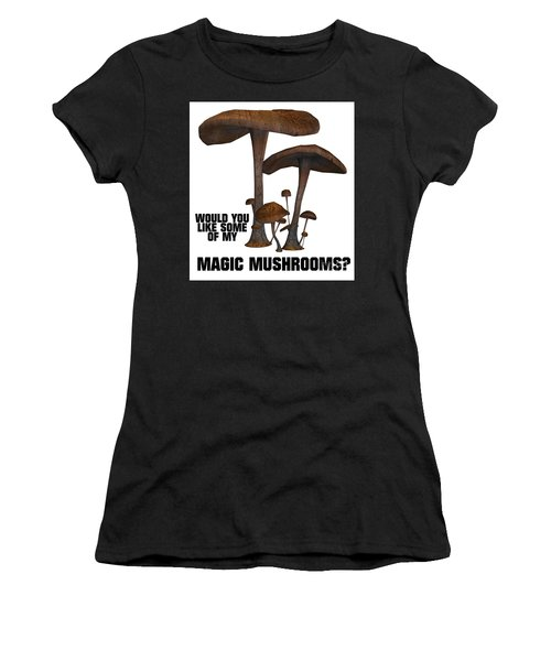 Would You Like Some Of My Magic Mushrooms Women's T-Shirt (Athletic Fit)