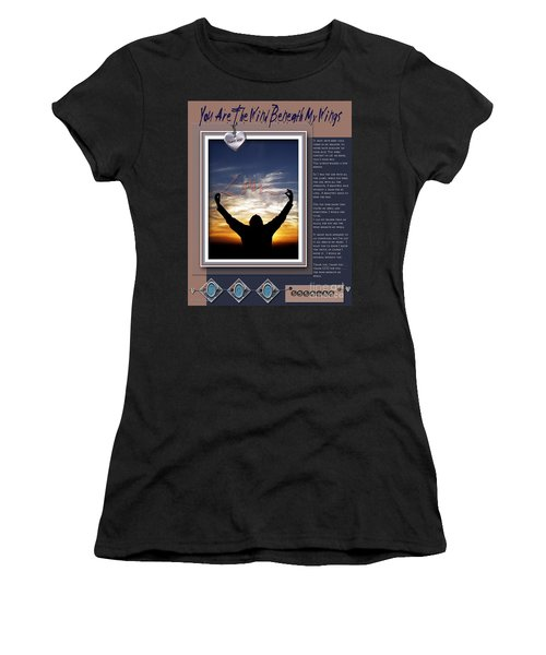 You Are The Wind Beneath My Wings Women's T-Shirt