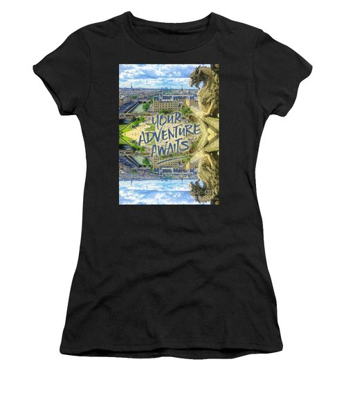 Your Adventure Awaits Notre-dame Cathedral Gargoyle Paris Women's T-Shirt