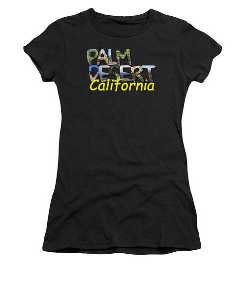 Big Letter Palm Desert California Women's T-Shirt
