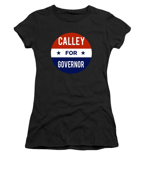 Women's T-Shirt featuring the digital art Calley For Governor 2018 by Flippin Sweet Gear