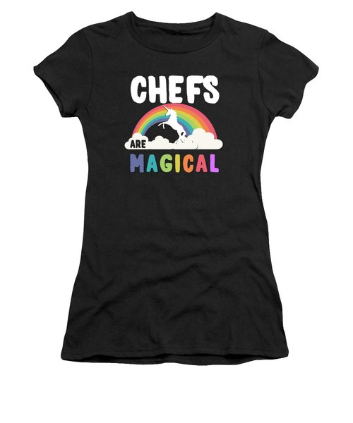 Women's T-Shirt featuring the digital art Chefs Are Magical by Flippin Sweet Gear