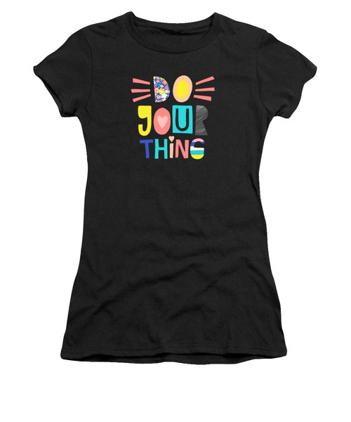 Do Your Thing - Baby Room Nursery Art Poster Print Women's T-Shirt