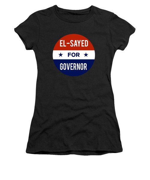 Women's T-Shirt featuring the digital art El Sayed For Governor 2018 by Flippin Sweet Gear