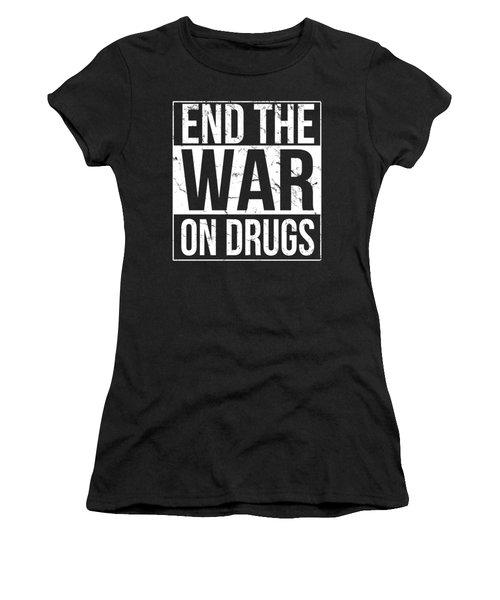 Women's T-Shirt featuring the digital art End The War On Drugs by Flippin Sweet Gear