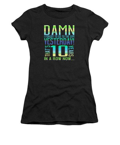 Forgot The Gym Women's T-Shirt