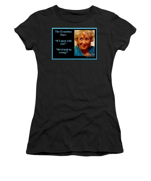 The Grandma Agrees Women's T-Shirt