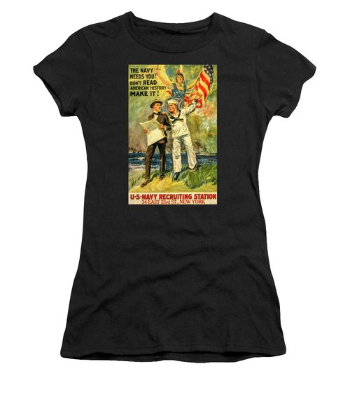 The Navy Needs You Women's T-Shirt