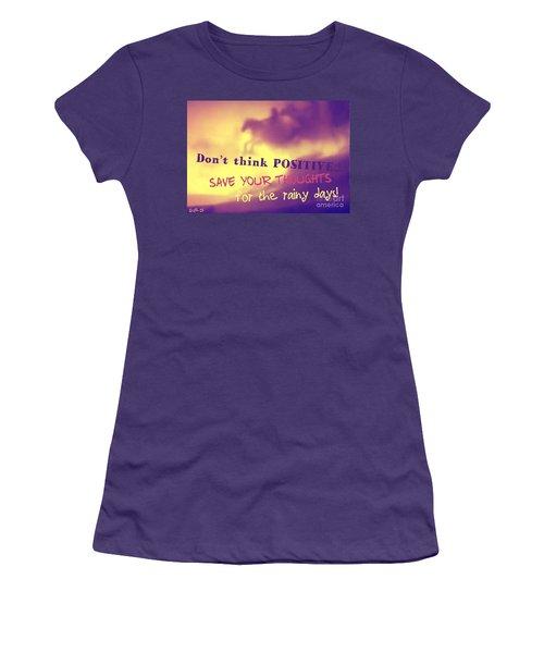 Don't Think Positive Women's T-Shirt (Athletic Fit)