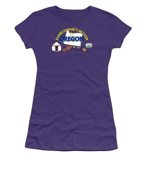 Everything's Better In Oregon Women's T-Shirt (Junior Cut) by Pharris Art