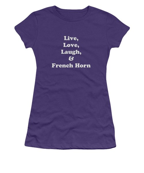 Live Love Laugh And French Horn 5600.02 Women's T-Shirt (Athletic Fit)
