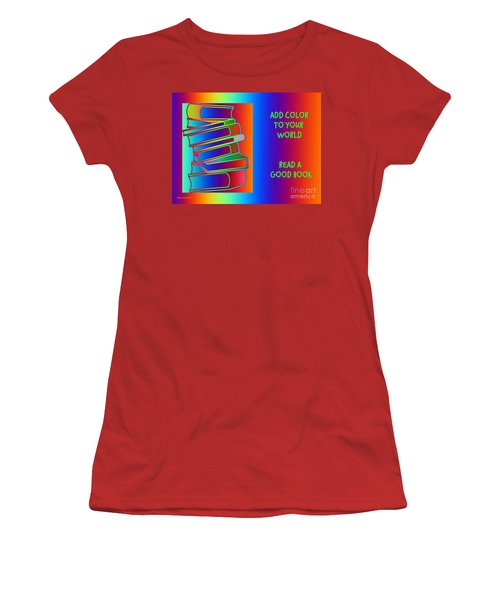 Add Color To Your World Read A Good Book Women's T-Shirt (Junior Cut) by Annie Zeno