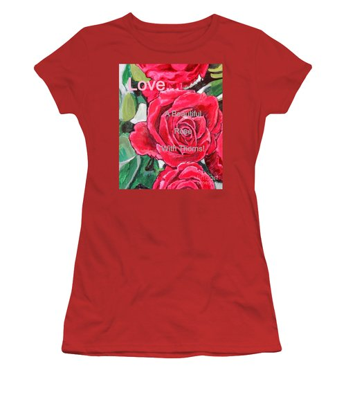 Women's T-Shirt (Junior Cut) featuring the painting Love... A Beautiful Rose With Thorns by Kimberlee Baxter