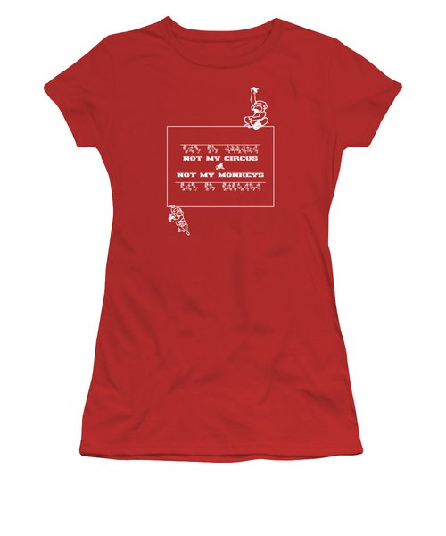 Not My Circus Not My Monkeys Women's T-Shirt (Athletic Fit)