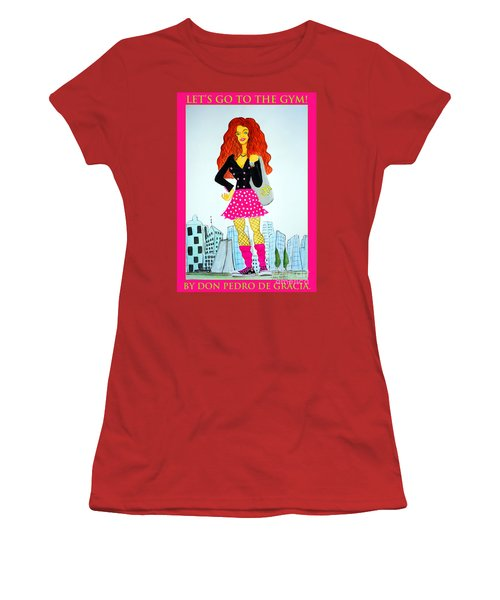 Women's T-Shirt (Junior Cut) featuring the painting Let's Go To The Gym by Don Pedro De Gracia