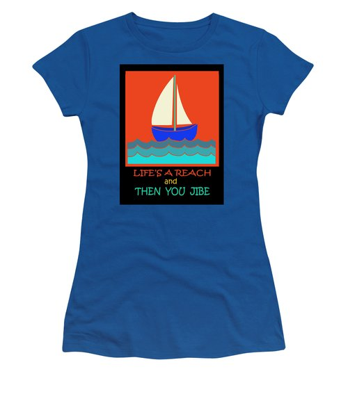 Women's T-Shirt (Junior Cut) featuring the digital art Life's A Reach And Then You Jibe by Vagabond Folk Art - Virginia Vivier