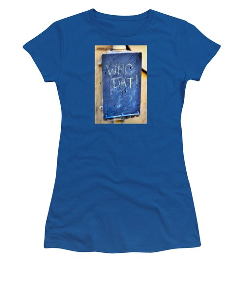Women's T-Shirt (Junior Cut) featuring the photograph Who Dat by Nadalyn Larsen
