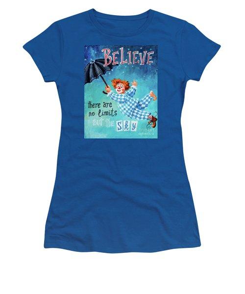 Believe Women's T-Shirt (Junior Cut) by Igor Postash