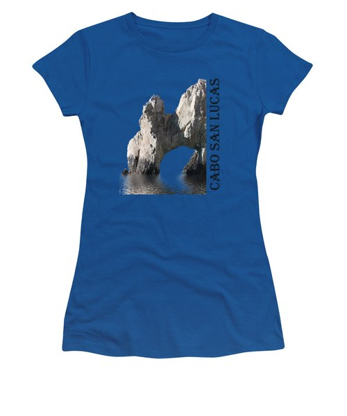 Women's T-Shirt (Junior Cut) featuring the photograph Cabo San Lucas Archway by Shane Bechler