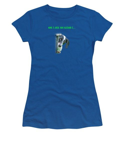 Home Is Where Your Dachshund Is Women's T-Shirt