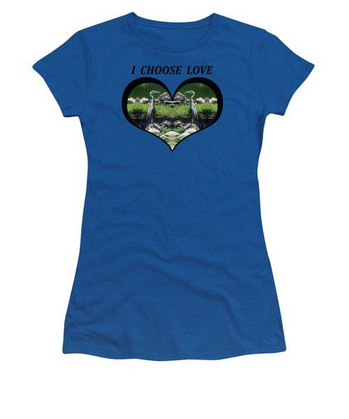 I Chose Love With A Heart Framing Blue Herons Women's T-Shirt