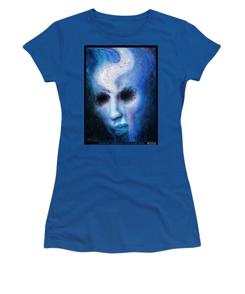 Looking Through The Darkness Women's T-Shirt