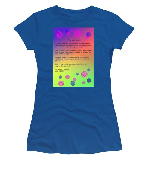 Women's T-Shirt (Athletic Fit) featuring the digital art What Is An Artist? by Denise Fulmer