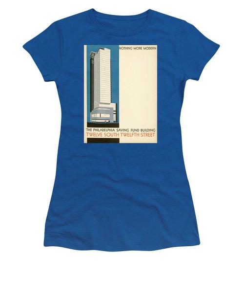 Nothing More Modern The Philadelphia Savings Fund Society Building, 1932 Women's T-Shirt