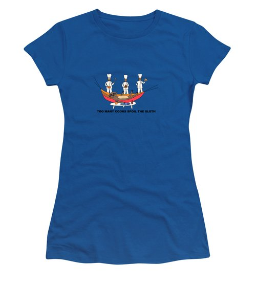 Too Many Cooks Spoil The Sloth Women's T-Shirt