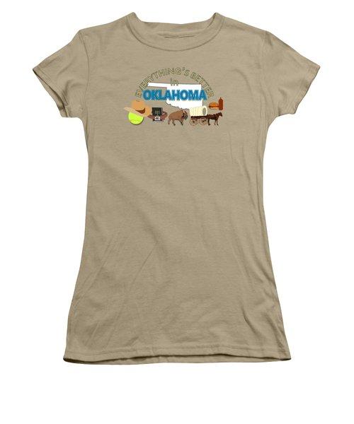 Everything's Better In Oklahoma Women's T-Shirt (Junior Cut) by Pharris Art