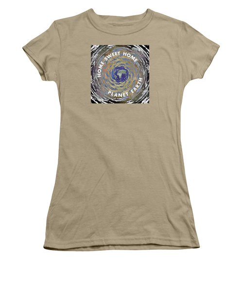 Women's T-Shirt (Junior Cut) featuring the digital art Home Sweet Home Planet Earth by Phil Perkins
