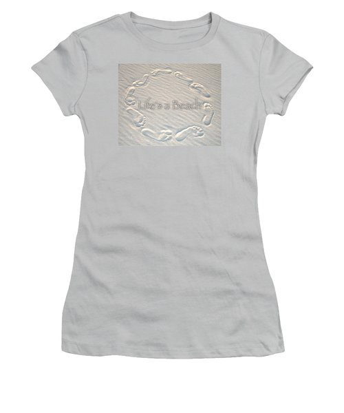 Lifes A Beach With Text Women's T-Shirt (Junior Cut) by Charlie and Norma Brock
