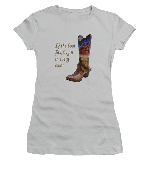 If The Boot Fits 2 Women's T-Shirt (Junior Cut) by Priscilla Burgers