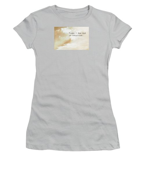 Today I Saw God In Intuition Women's T-Shirt (Athletic Fit)