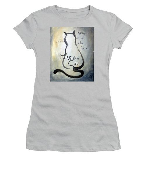 When All Else Fails...hug The Cat Women's T-Shirt (Athletic Fit)