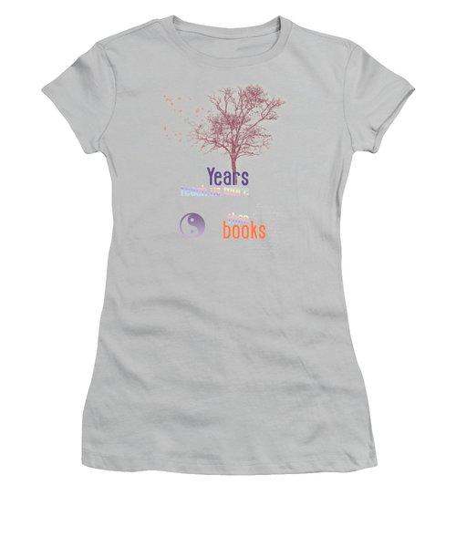 Years Teach Us More Women's T-Shirt (Junior Cut) by Jutta Maria Pusl