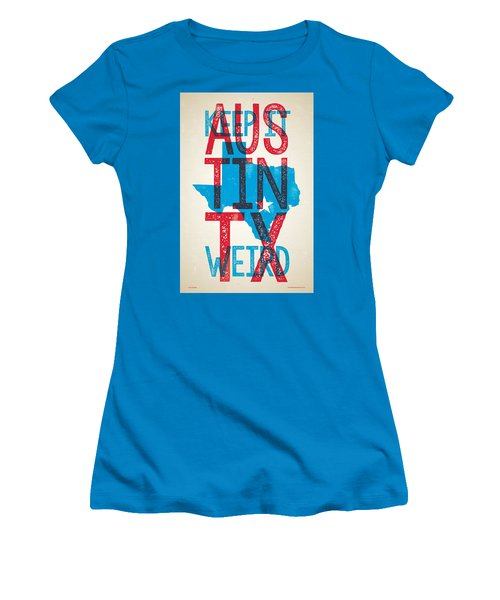 Austin Texas - Keep Austin Weird Women's T-Shirt (Athletic Fit)