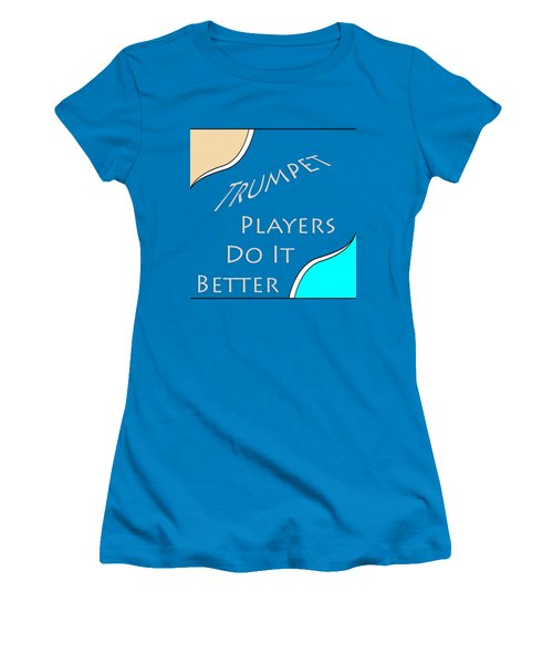 Trumpet Players Do It Better 5653.02 Women's T-Shirt (Athletic Fit)