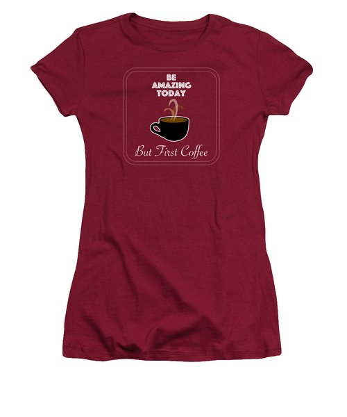 Be Amazing Today Women's T-Shirt (Athletic Fit)