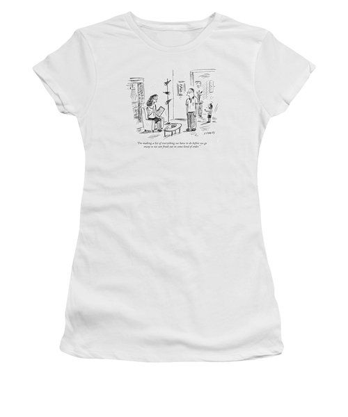 I'm Making A List Of Everything Women's T-Shirt