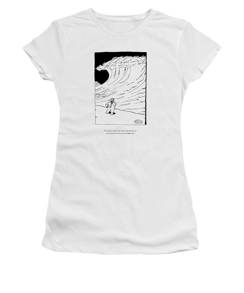 As We Grow Older And More Experienced Women's T-Shirt