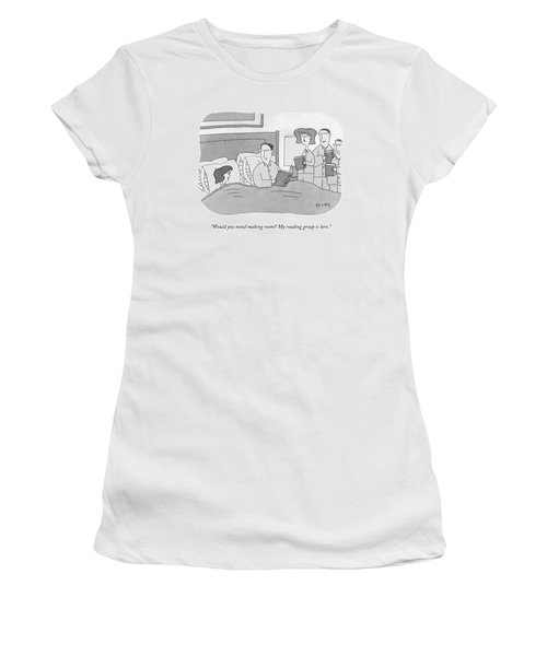 Would You Mind Making Room? My Reading Group Women's T-Shirt