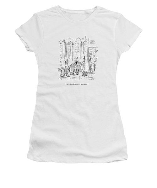 I'm A Local Craftsperson - I Make Money Women's T-Shirt