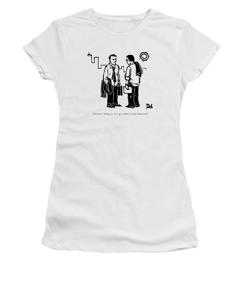 This Heat Is Killing Me. Let's Get A Drink Women's T-Shirt