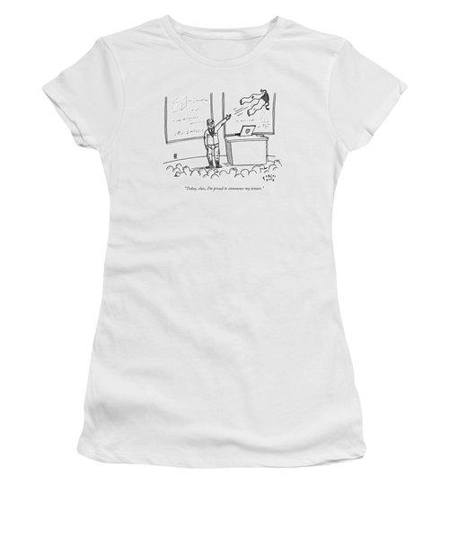 Today, Class, I'm Proud To Announce My Tenure Women's T-Shirt
